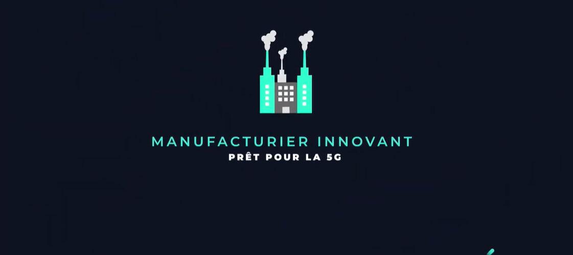Manufacturier innovant - prêt pour la 5G